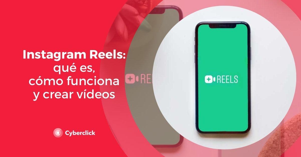 Instagram Reels que es como funciona y se crean videos
