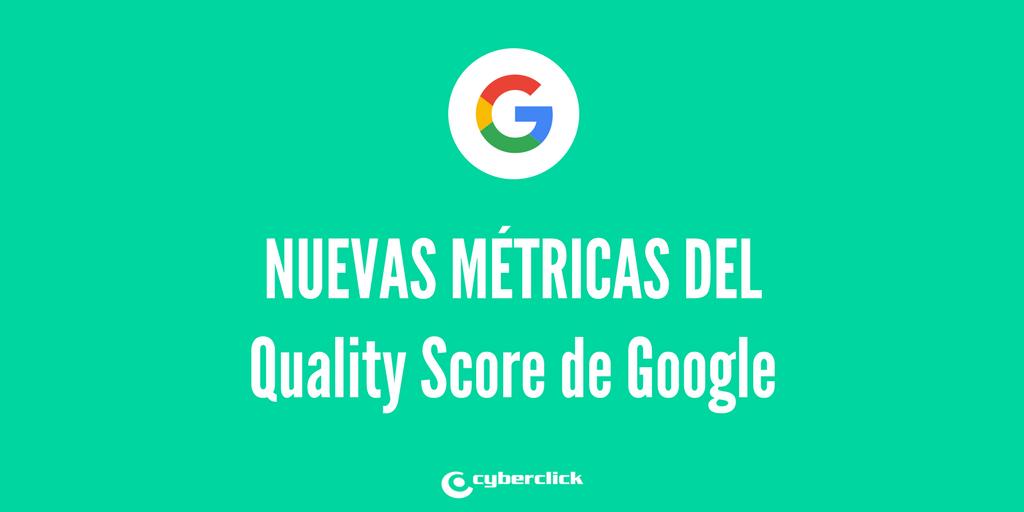 Nuevas métricas del Quality Score de Google y técnicas de optimización