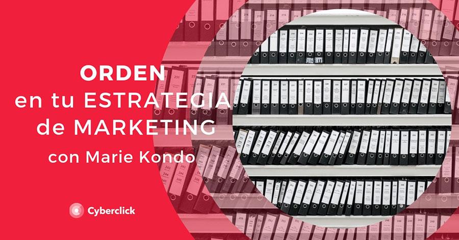 Orden en tu estrategia de marketing con Marie Kondo