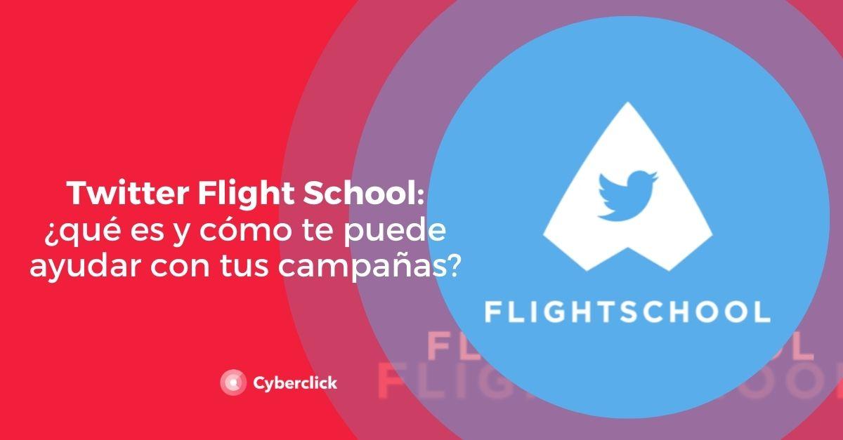 Twitter Flight School ¿Qué es y cómo te puede ayudar con tus campañas?
